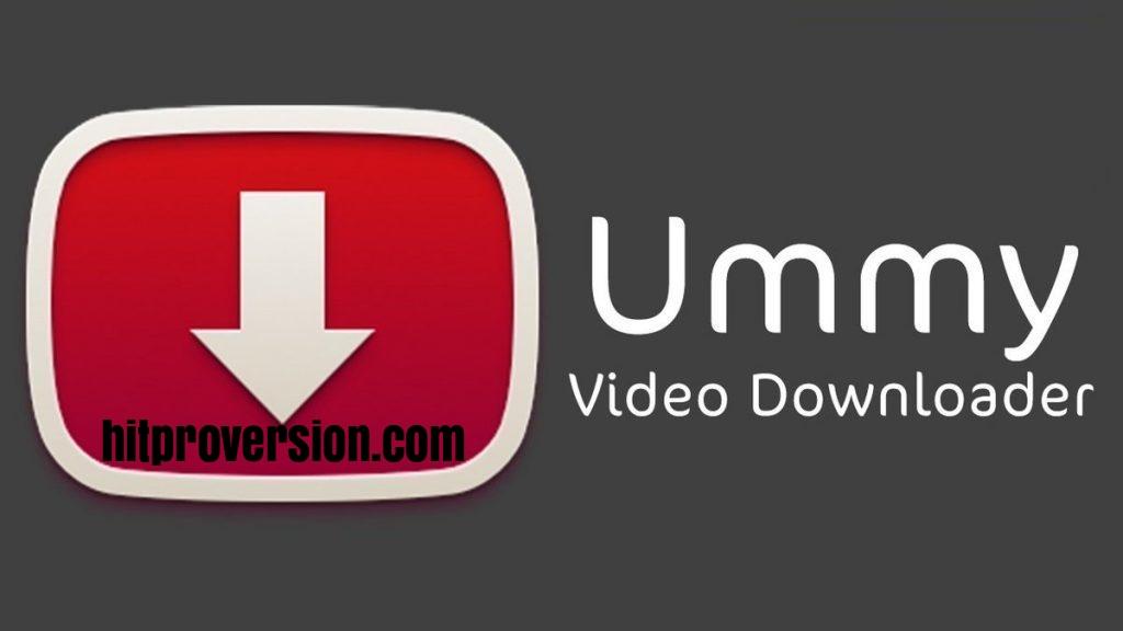 Ummy Video Downloader 1.10.10.7 Crack + Keygen Free Download [2021]