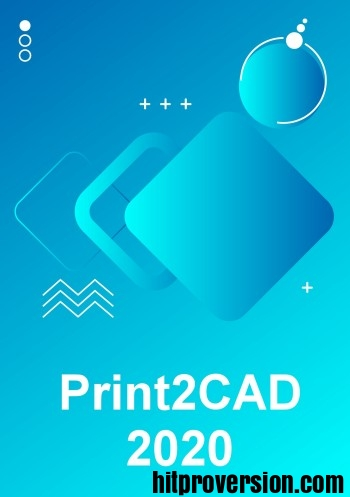 Print2CAD 2020 Generation Crack + License key Free Download [Latest]